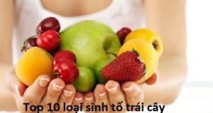 top-10-loai-sinh-to-trai-cay-lam-dep-da-tot-nhat